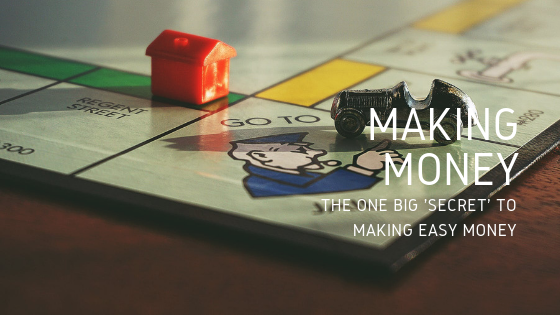 The one big 'secret' to making easy money